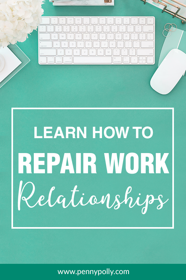 Learn How to Repair a Work Relationship