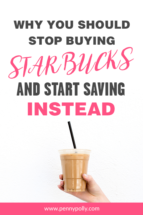 Why You Should Stop Buying Starbucks® and Start Saving for Your Dream Instead