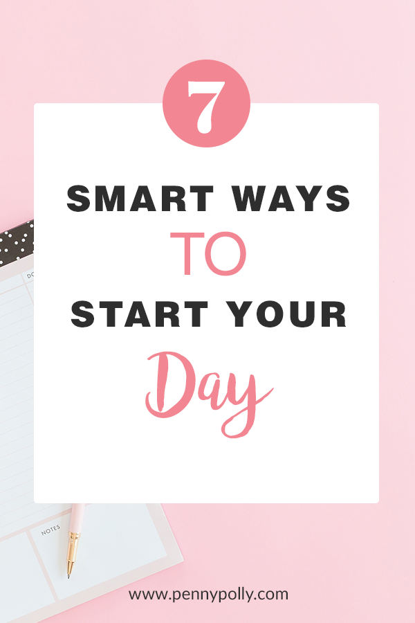 7 Smart Ways to Start Your Day