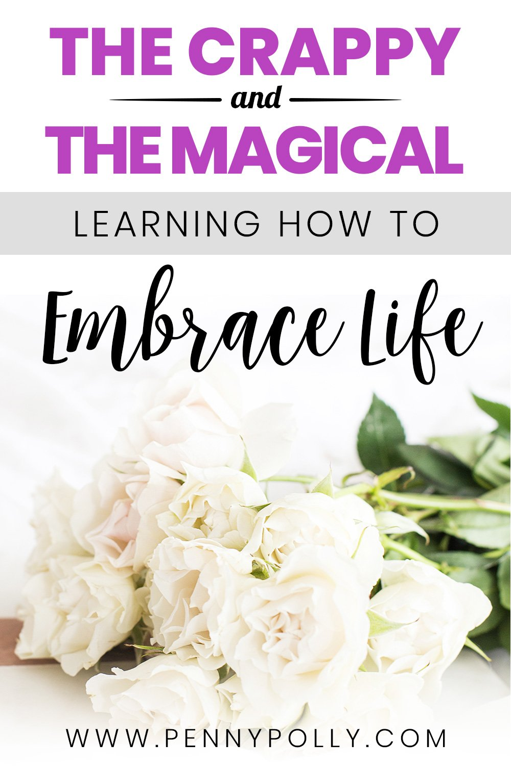 The Crappy and The Magical: Learning How to Embrace Life